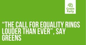 News release August 9 2021 Brighton Hove Green Party title: The call for equality rings lounder than ever