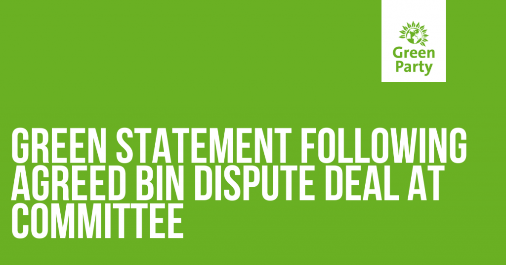 Green statement following agreed bin dispute deal at committee